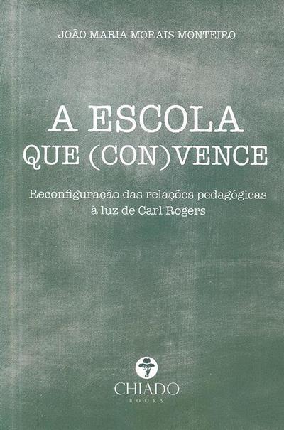 A escola que (con)vence (João Maria Morais Monteiro)