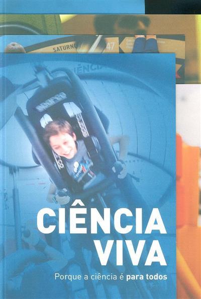 Ciência viva (coord. Catarina Figueira)
