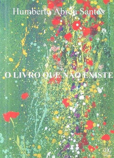 O livro que não existe (Humberto Abreu Santos)