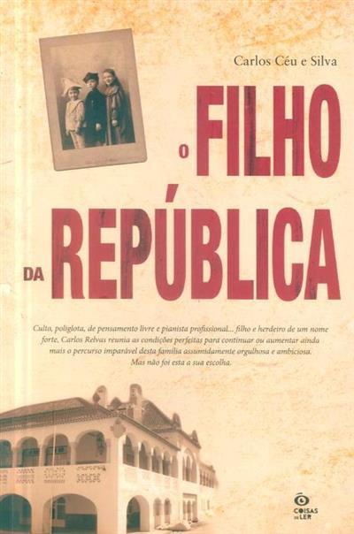 O filho da República (Carlos Céu e Silva)
