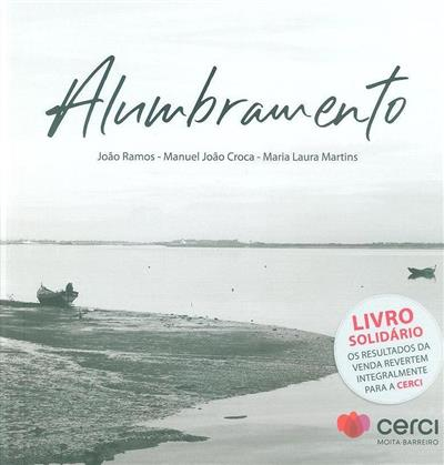 Alumbramento (João Ramos, Manuel João Croca, Maria Laura Martins)