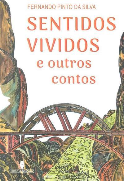 Sentidos vividos e outros contos (Fernando Pinto da Silva)