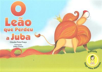 O leão que perdeu a juba (Cláudia Pinto Praça)