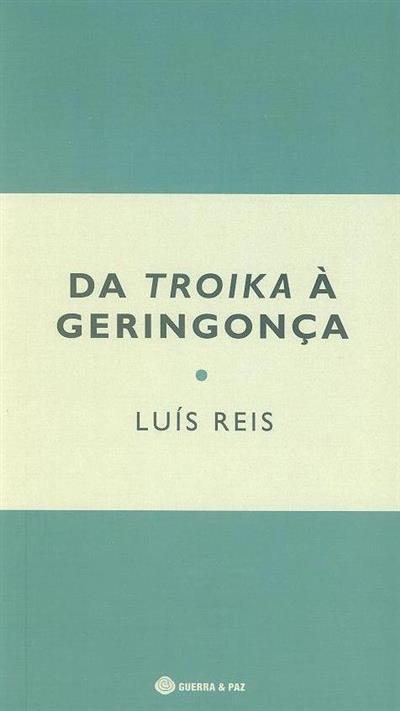 Da Troika à Geringonça (Luís Reis)
