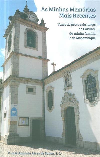 As minhas memórias mais recentes, vozes de perto e de longe (José Augusto Alves de Sousa)