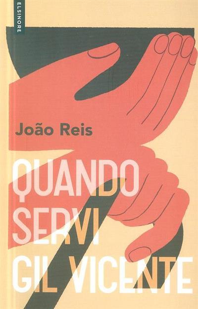Quando servi Gil Vicente (João Reis)
