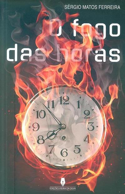 O fogo das horas (Sérgio Matos Ferreira)