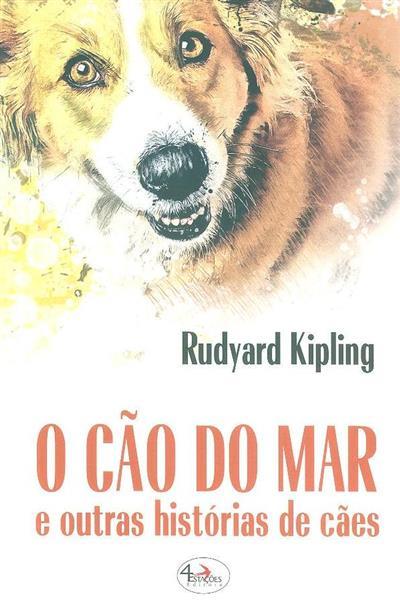 O cão do mar e outras histórias de cães (Rudyard Kipling)