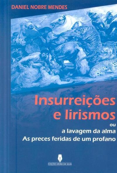 Insurreições e lirismos (Daniel Nobre Mendes)