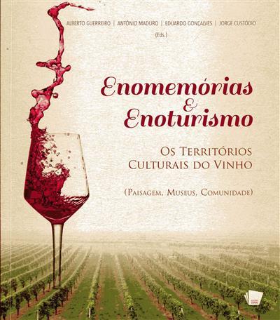 Enomemórias & enoturismo (ed. Alberto Guerreiro... [et al.])