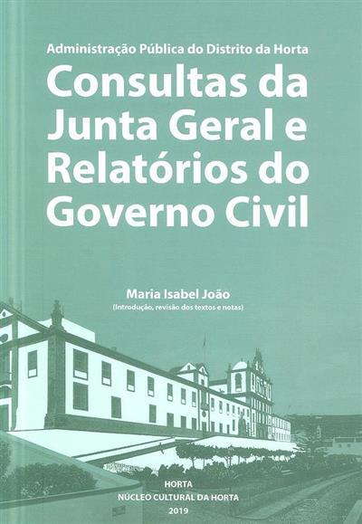 Administração Pública do Distrito da Horta (introd., rev., textos e notas Maria Isabel João)