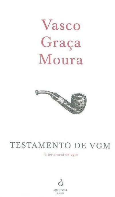 Testamento de VGM (Vasco Graça Moura)