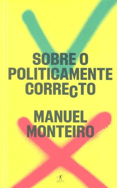 Sobre o politicamente correcto (Manuel Monteiro)