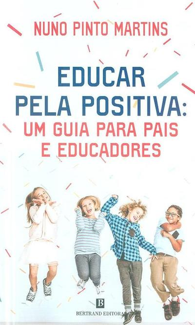 Educar pela positiva (Nuno Pinto Martins)