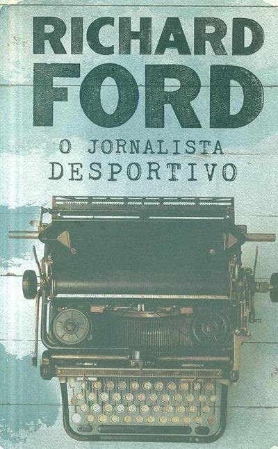 O jornalismo desportivo (Richard Ford)