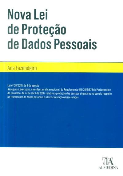 Nova lei de proteção de dados pessoais (Ana Fazendeiro)