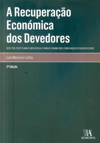 A recuperação económica dos devedores (Luís Manuel Teles de Menezes Leitão)