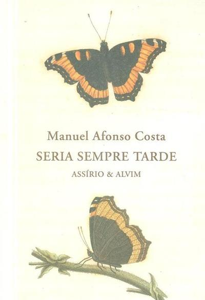 Seria sempre tarde (Manuel Afonso Costa)
