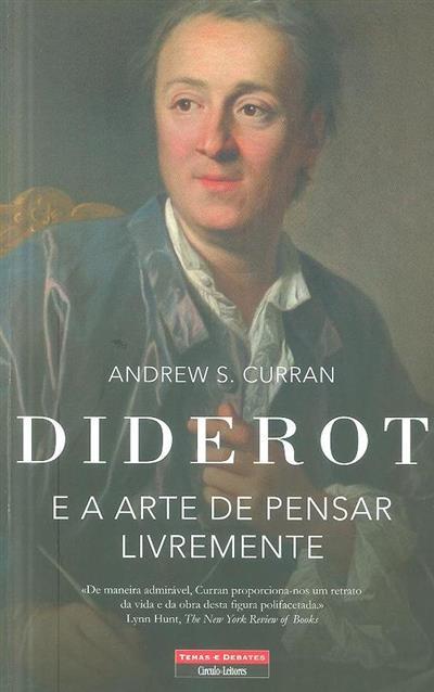 Diderot e a arte de pensar livremente (Andrew S. Curran)