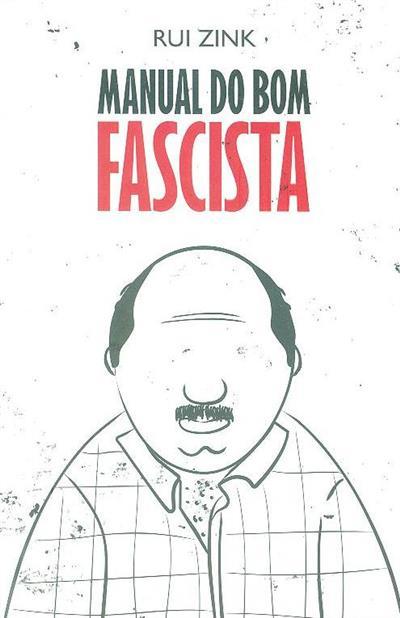 Manual do bom fascista (Rui Zink)