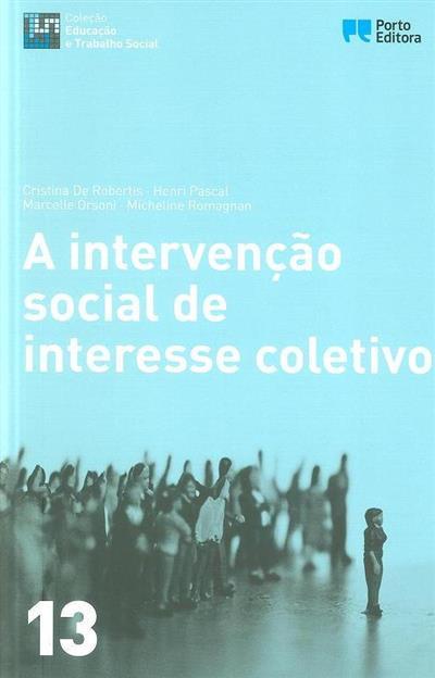 A intervenção social de interesse coletivo (Cristina de Robertis... [et al.])
