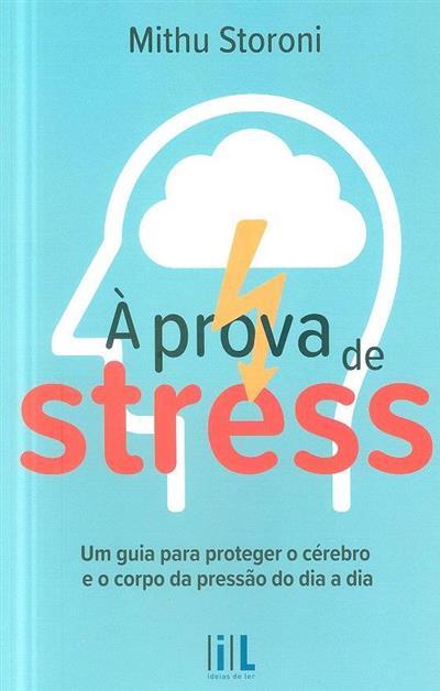 À prova de stress (Mithu Storoni)
