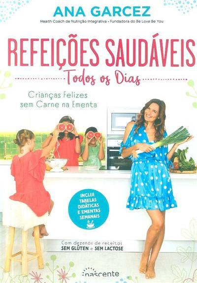 Refeições saudáveis todos os dias (Ana Garcez)
