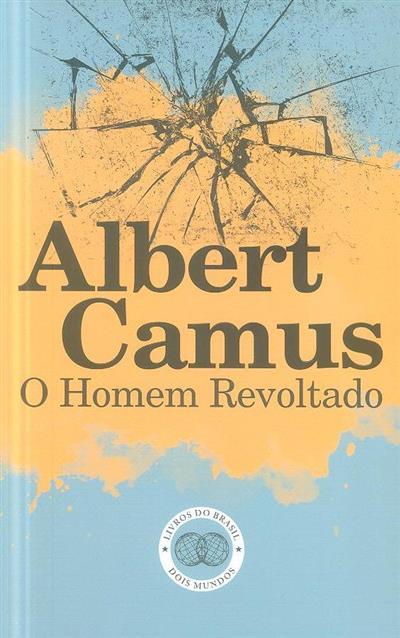 O homem revoltado (Albert Camus)