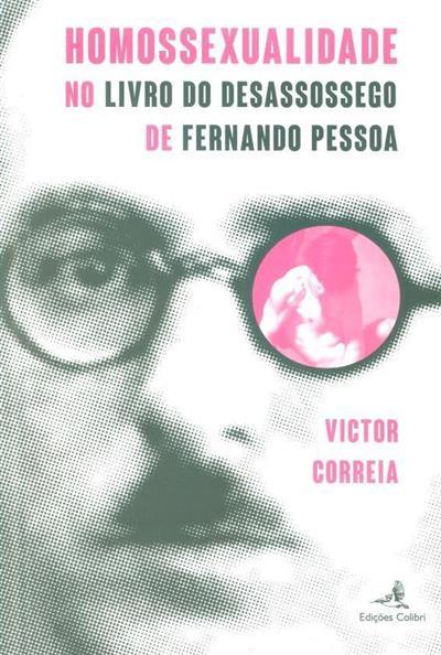 Homossexualidade no livro do desassossego de Fernando Pessoa (Víctor Correia)