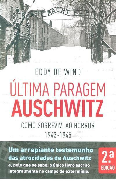 Última paragem Auschwitz (Eddy de Wind)