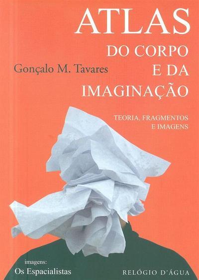 Atlas do corpo e da imaginação (Gonçalo M. Tavares)