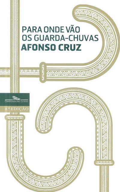 Para onde vão os guarda-chuvas (Afonso Cruz)