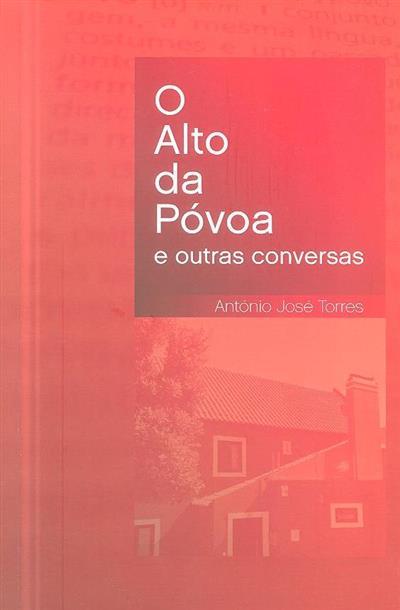 O alto da Póvoa e outras conversas (António José Torres)