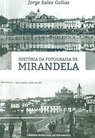 História da fotografia de Mirandela (Jorge Sales Golias)