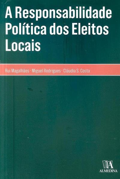 A responsabilidade política dos eleitos locais (Rui Magalhães, Miguel Ângelo, Cláudia S. Costa)