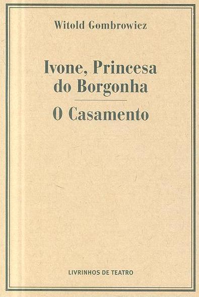 Ivone, Princesa do Borgonha ; (Witold Gombrowicz)