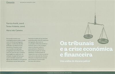 Os tribunais e a crise económica e financeira (Patrícia André, Teresa Violante, Maria Inês Gameiro)