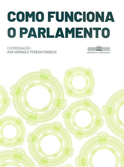 Como funciona o Parlamento (coord. Ana Vargas, Teresa Fonseca)
