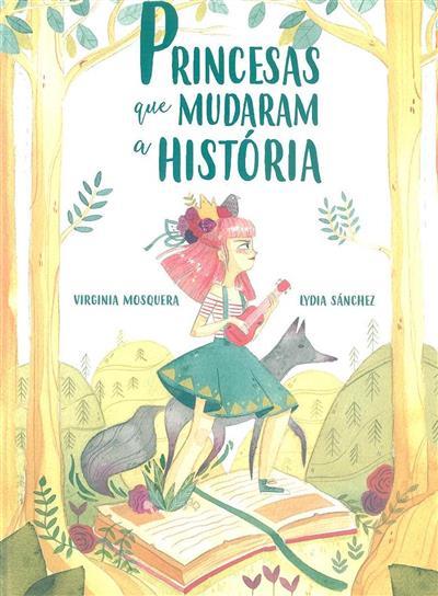 Princesas que mudaram a história (Virginia Mosquera, Lydia Sánchez)