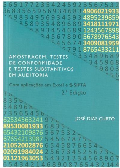 Amostragem, testes de conformidade e testes substantivos em auditoria (José Dias Curto)