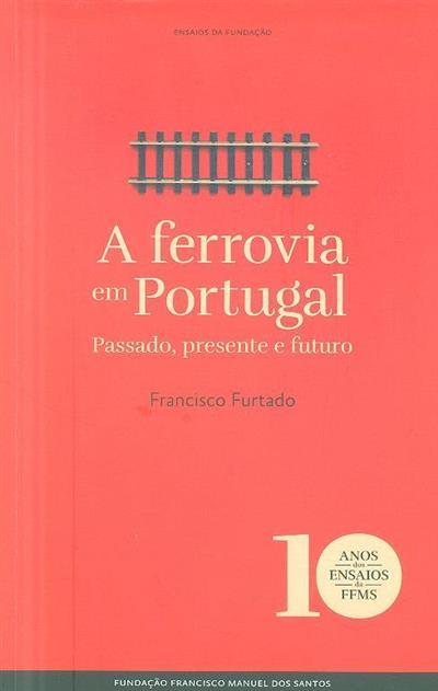 A ferrovia em Portugal (Francisco Furtado)