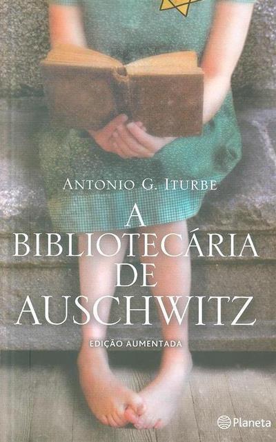 A bibliotecária de Auschwitz (Antonio G. Iturbe)