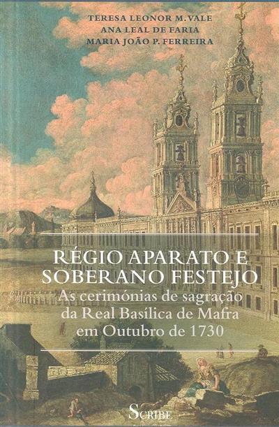 Régio aparato e soberano festejo (coord. Teresa Leonor M. Vale)