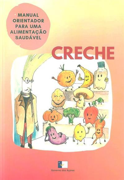 Manual orientador para uma alimentação saudável nas creches da Região Autónoma dos Açores (Sara Aguiar)