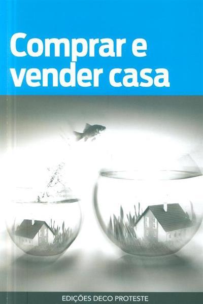 Comprar e vender casa (rev. téc. e atualização Ernesto Pinto... [et al.])