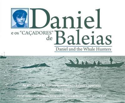 Daniel e os caçadores de baleias (Bernard Wolf)