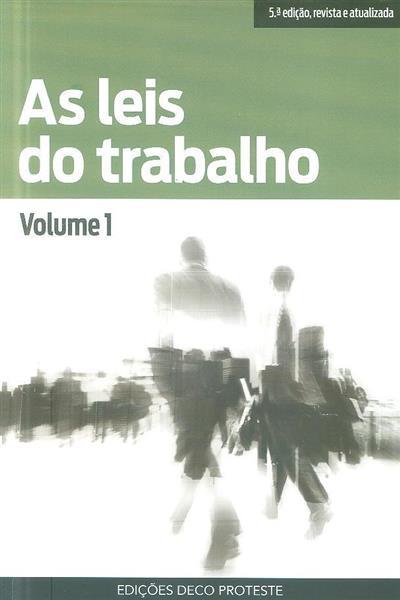 As leis do trabalho 1 (pesq. e red. Nuno Calçado Carvalho, Paula Sofia Silva)