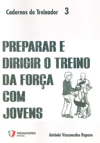 Preparar e dirigir o treino da força com jovens (António Vasconcelos Raposo)