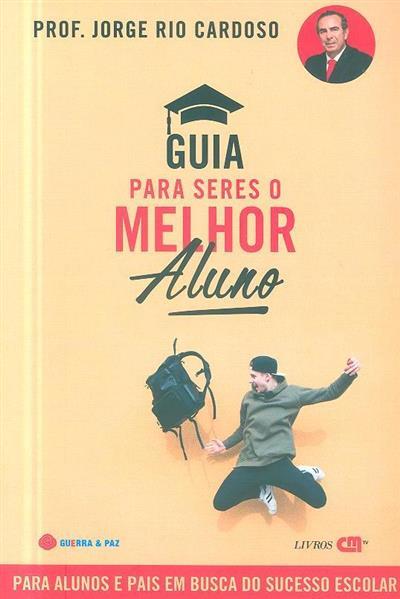Guia para seres o melhor aluno (Jorge Rio Cardoso)