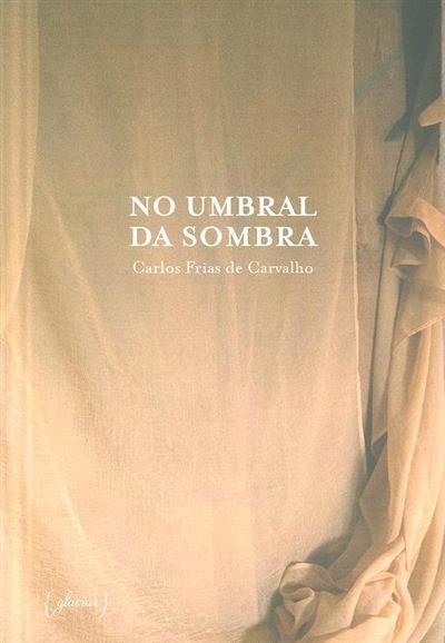 No umbral da sombra (Carlos Frias de Carvalho)